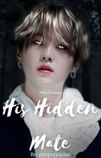 His Hidden Mate | M.YG ✔ by pepperpizzas