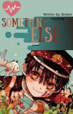 Something Else || Toilet-Bound/Jibaku Shounen Hanako-kun x Reader: Requests Open by MissChillPill