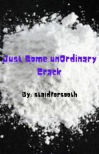 Just Some unOrdinary Crack by staidforsooth