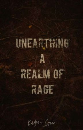 Unearthing a Realm of Rage by Katrina_Crane