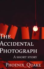 The Accidental Photograph (Short story) by Phoenix_Quake