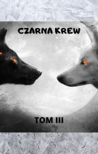 Czarna Krew - TOM III by DarkEmka