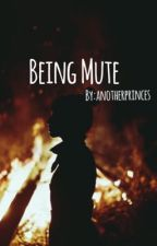 Being Mute by anotherprinces