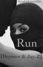 Run [Beyonce & Jay-Z] by NyanCatLover12334