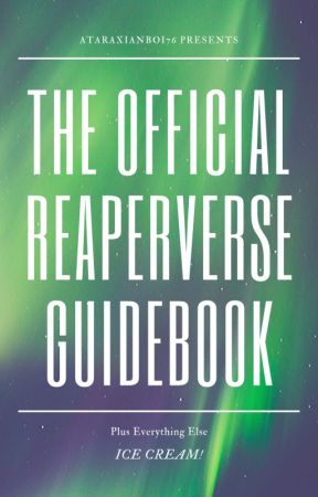 The Official Reaper™ Guidebook by AtaraxianBoi76