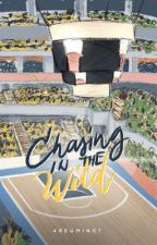 Chasing in the Wild (University Series #3) by 4reuminct
