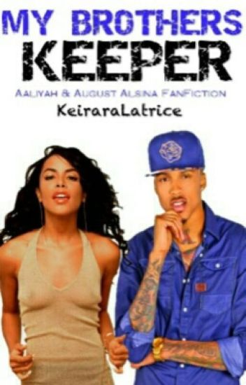 My Brother's Keeper   August A. & Aaliyah   Book 1   Editing