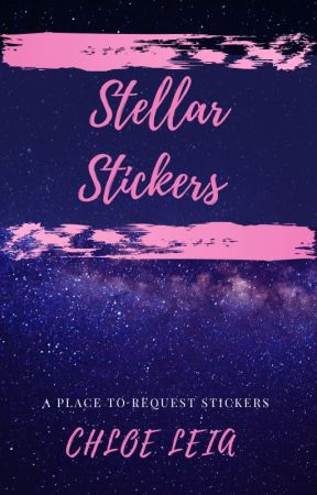 Stellar Stickers Request Shop ✨ by ChloeLeia561