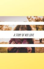 A story of her love by pvrple_rain
