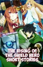 Rising of the Shield Hero Short Stories by Psycho_Emz