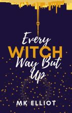 Every Witch Way But Up (BLAGO BOOK 1) by mklutz