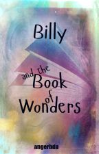 Billy and the Book of Wonders by angerbda