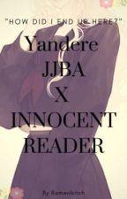 Yandere JJBA x female reader *Hiatus* by Ramenbitvh