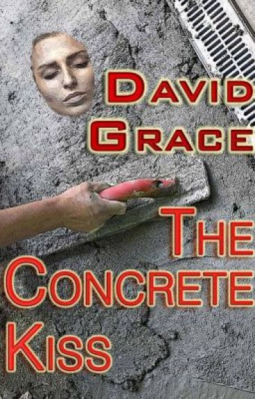 The Concrete Kiss