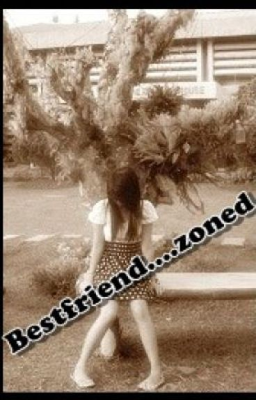 Bestfriend....zoned by causeimnotaprincess
