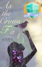 As the Crows Fall | ONC 2020 Grand Winner by ereehu