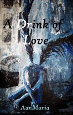 A Drink of Love by AanMaria