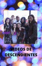 Videos de descendientes by corazonesunidos04