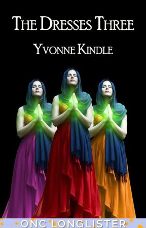 The Dresses Three [ONC III 2020] by YvonneKindle