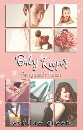 Baby Keeper (Pengasuh Huan) by beautlies