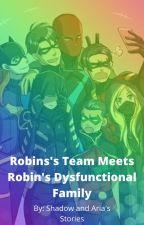 Robins's Team meets Robin's Dysfunctional Family by ShadowandAriasStorys