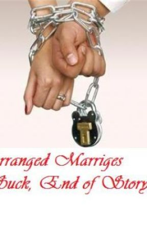 Arranged marriges suck, End of Story by Sydluvhsyou