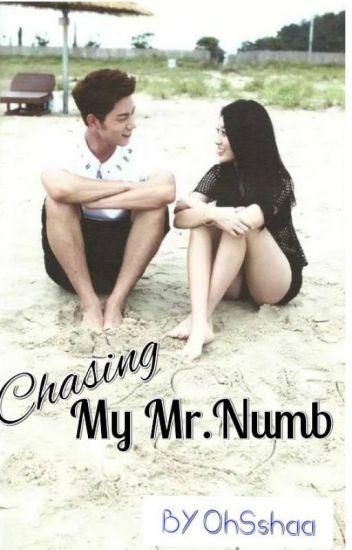 Chasing My Mr. Numb