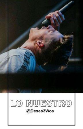 Lo Nuestro 🎥Wos by blackandgreen_