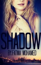 Shadow(قيد التعديل) by TommyLoveEating