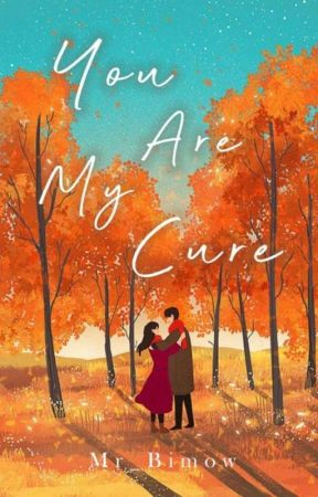 You Are My Cure by Mr_Bimow
