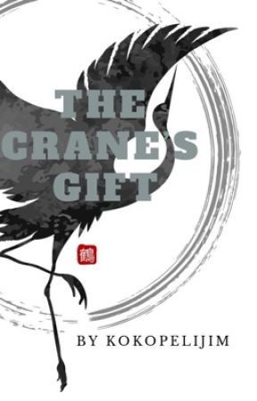 The Crane's Gift (Completed) by Kokopelijim