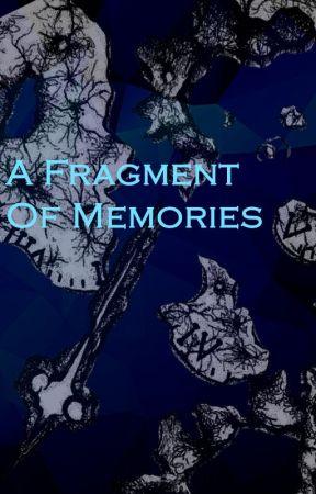 A Fragment of Memories by Zelkyean