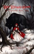 Red Riding Hood - A Fractured Fairy Tale by _Hells_Angel_