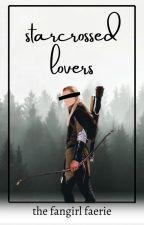 Starcrossed Lovers by FantasyGeekForever