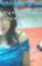 Ang malibog kong ate by ElizabethFaber0
