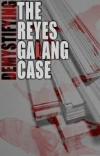 Demystifying The Reyes-Galang Case(Mika Reyes-Ara Galang fanfiction) by random_mind