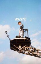 waste // ciaran by ushouldmoveon
