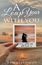 A Leap Year with You by tywaiseuuuu