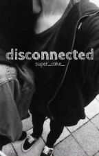 Disconnected    l.h. by super_cake_
