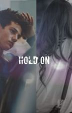 Hold on {Cameron Dallas} by fallingangeels
