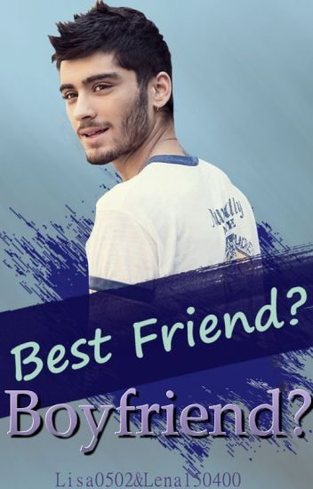 Best Friend? Boyfriend? • Malik