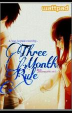 Three Month Rule (EDITING) by JhannaHeart