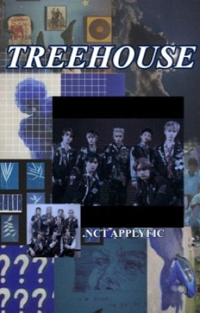 TREEHOUSE.NCT FANTASY AU by hickeyhyuck