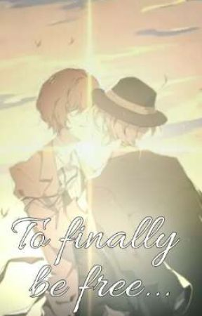 To finally be free... [Soukoku] by -Star_Light-