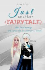 Just Another Fairytale [Jelsa] by _Cony_Frost_