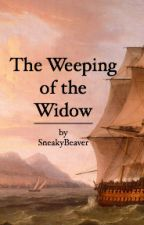 The Weeping of the Widow - Being written/first draft by SneakyBeaver
