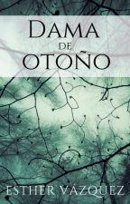 Dama de otoño - 2nda parte by EstherVzquez