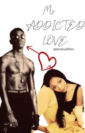 My Addicted Love by storieswithhan