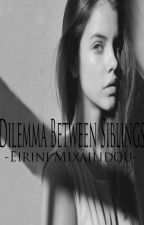 Dilemma Between Siblings. by EiriniMixailidou
