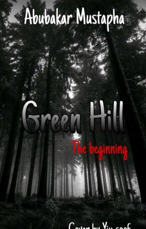 Green Hill (Book 1 of the Green Hill series) by iam_scared